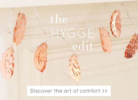 The hygge edit - discover the art of comfort >>