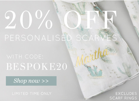20% off personalised scarves - shop now >>