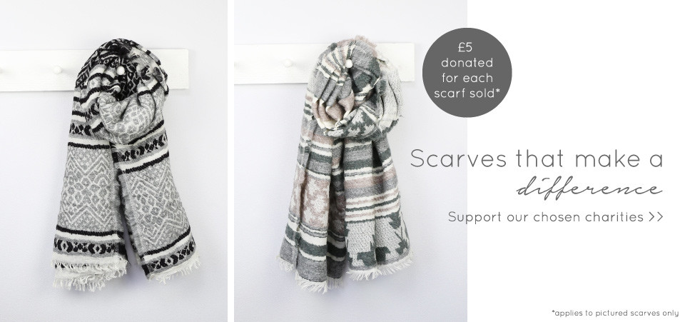 Scarves that make a difference - support our chosen charities >>