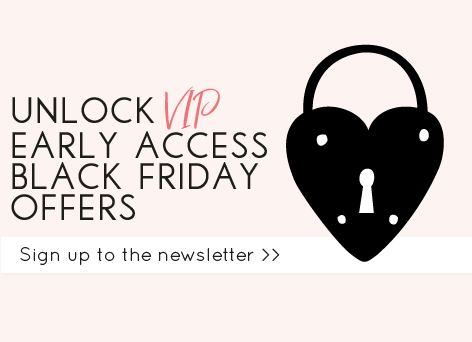 Black Friday exclusive offers - Sign up to the newsletter >>