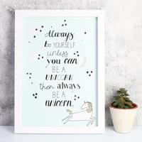 'Be a Unicorn' A4 Typography Print