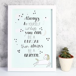 'Be a Unicorn' Print