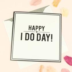 'Happy I Do Day' Card