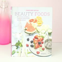 Caroline Artiss: 'Beauty Foods' Cook Book