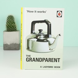 How it Works: 'The Grandparent' Ladybird Book