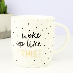 Polka Dot 'I Woke Up Like This' Mug