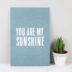 Tutti & Co 'You Are My Sunshine' Print
