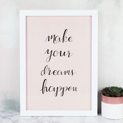 'Make Your Dreams Happen' A4 Typography Print