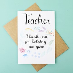 'Thank You for Helping Me Grow' Teacher Greetings Card