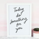 'Today Do Something For You' A4 Typography Print