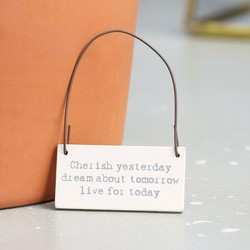 East of India 'Cherish Yesterday...' Tiny Little Message Sign