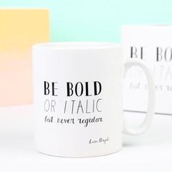 'Be Bold' Quote Mug