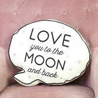 Sass & Belle 'Love You To The Moon' Speech Bubble Quote Cushion