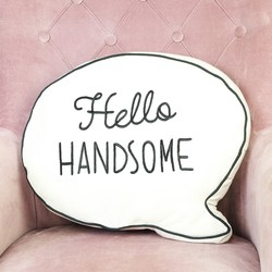 Sass & Belle 'Hello Handsome' Speech Bubble Quote Cushion