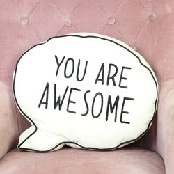 'You Are Awesome' Speech Bubble Quote Cushion