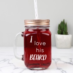 Engraved 'I Love His Beard' Mason Jar