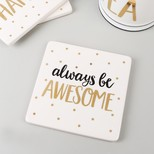 Sass & Belle 'Always be Awesome' Ceramic Coaster