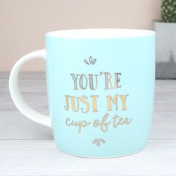 'You're Just my Cup of Tea' Mug